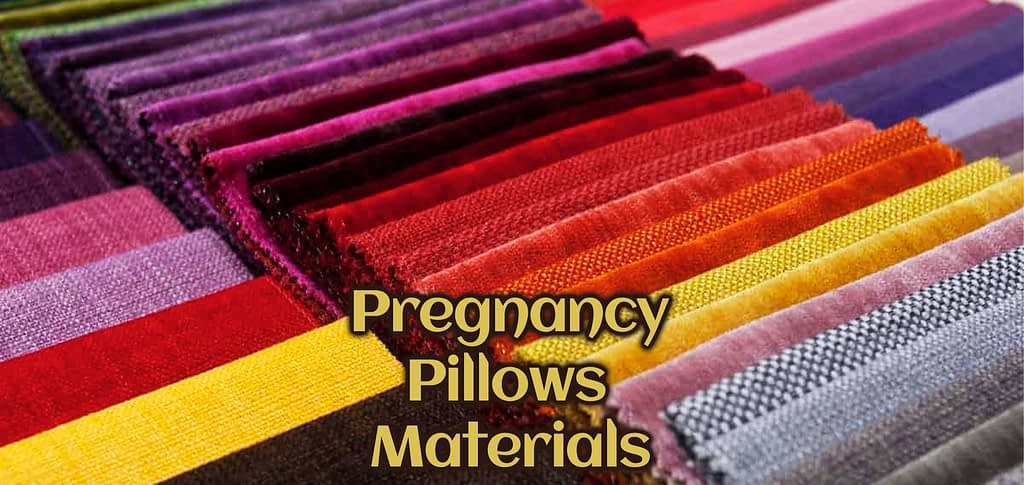Different types of materials and fabrics use to pregnancy pillows.
